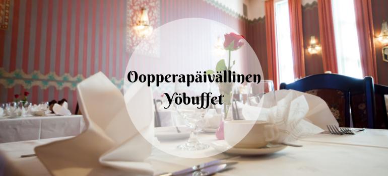 Ravintola Oopperaillallinen ja yöbuffet